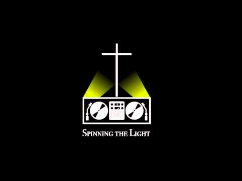Spinning The Light Mix - Why We Dance - Worship Mix By DJ Bobby D
