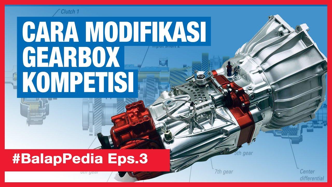 MODIFIKASI GEARBOX  ENTRY LEVEL UNTUK KOMPETISI | #BalapPedia Eps.3