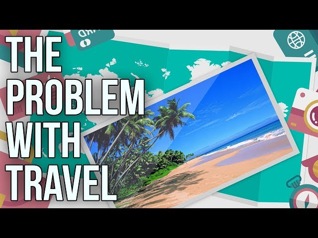 The Problem With Travel