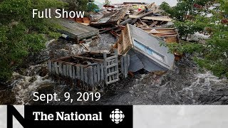 The National for Sept. 9, 2019 — Dorian Aftermath, Pipeline Politics, Brexit Mayhem