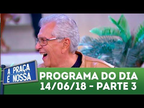 A Praça é Nossa (14/06/18) | Parte 3