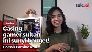 Review casing gamer sultan Carbide 678C, harga Rp2,7 jutaan