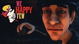 ЧУЖИЕ РАЗБОРКИ ► We Happy Few #2