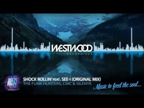 The Funk Hunters & CMC&Silenta - Shock Rollin ft. See-I [Westwood Recordings]