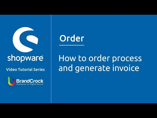 Shopware tutorials : How to order process and  generate invoice?