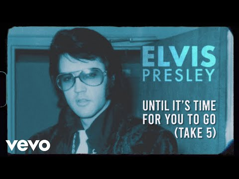 Elvis Presley – Until It's Time for You to Go (Take 5 – Official Lyric Video)