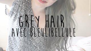 Coloration || Cheveux gris | Tentative de granny hair avec Bleulibellule.com