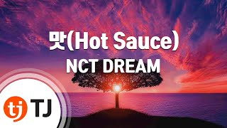 Download [TJ노래방] 맛(Hot Sauce) - NCT DREAM / TJ Karaoke