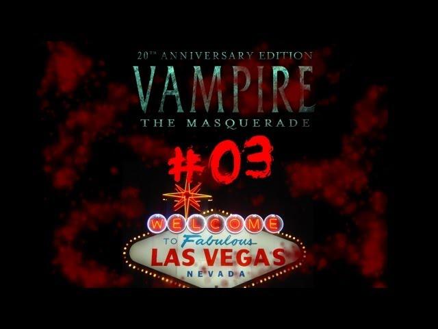 ► Viva Las Vegas #03 - Vampire:The Masquerade Live Rollenspiel