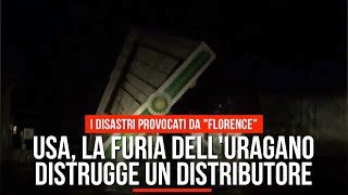 Usa, la furia dell'uragano distrugge un distributore: i disastri provocati da