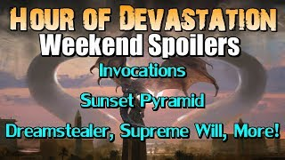 mtg hour of devastation weekend spoilers invocations dreamstealer sunset pyramid and more
