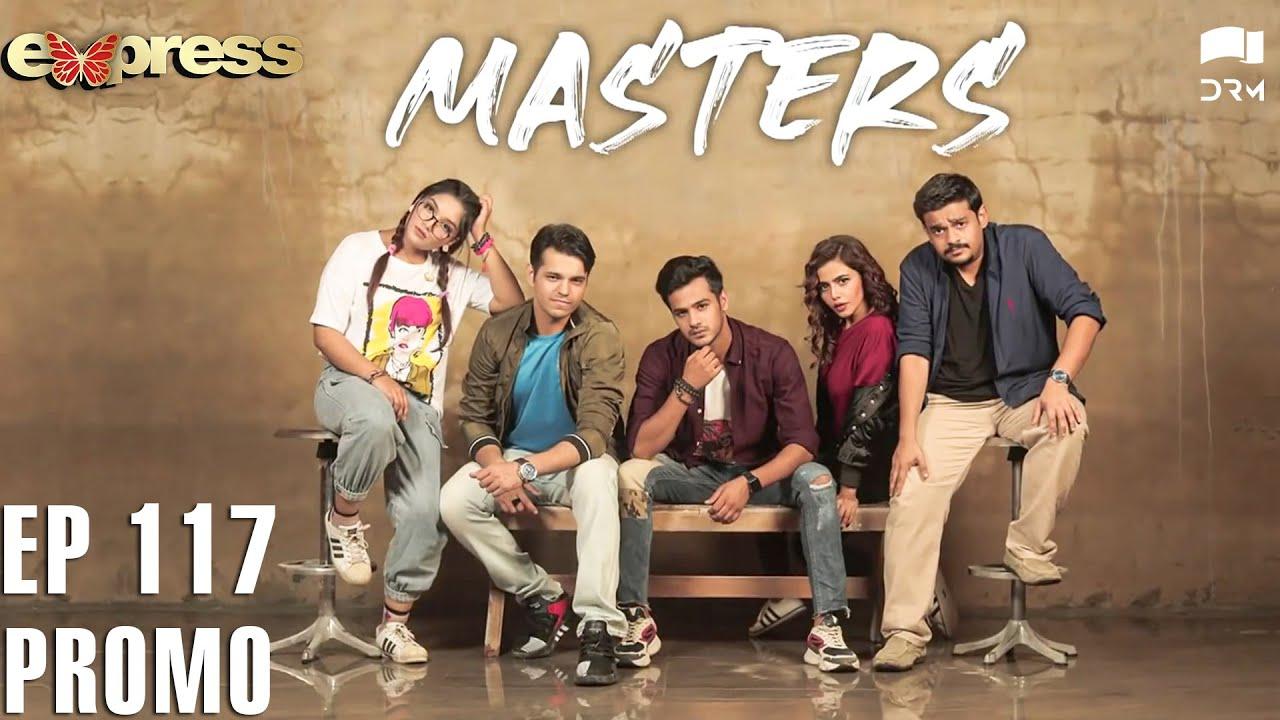 Pakistani Drama | Masters - Episode 117 Promo | IAA2O | Express TV