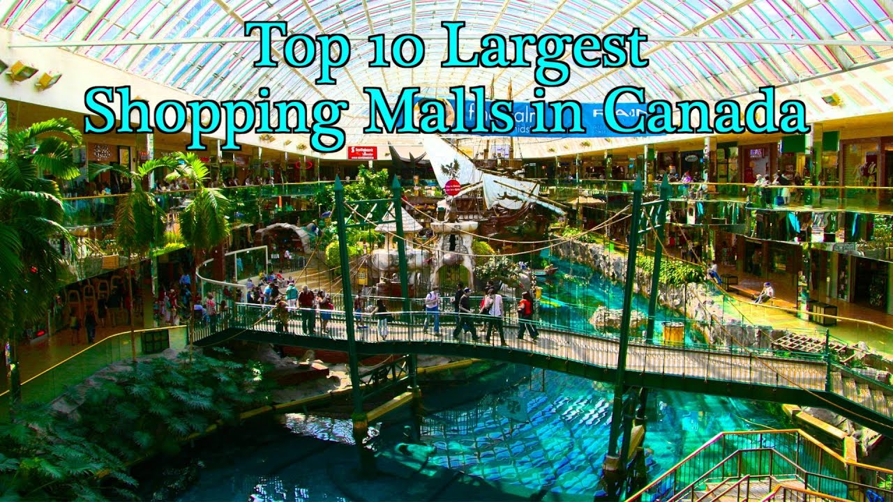 Top Largest Shopping Malls In Canada YouTube - Largest malls in usa