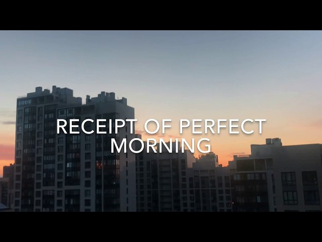 Receipt of the perfect morning (english)