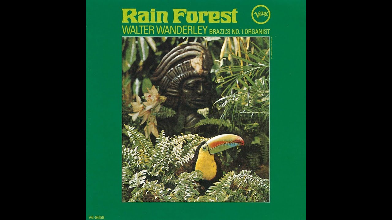 Walter wanderley rainforest 1966 full album youtube