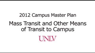 Mass Transit and Other Means of Transit to Campus - UNLV Campus Master Plan