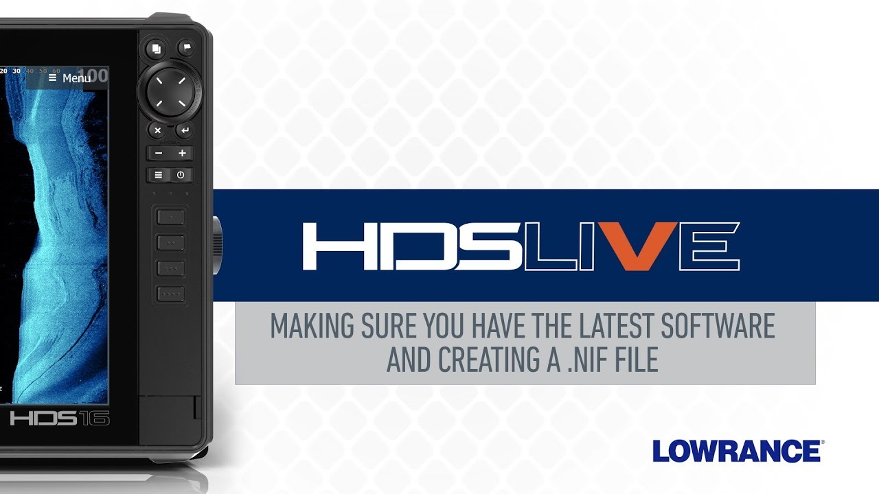 Getting the Latest Software & Creating NIF Files - HDS LIVE | Lowrance