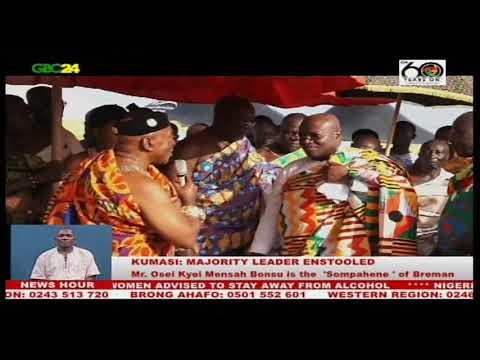 Osei Kyei Mensah Bonsu: Majority leader enstooled as 'Sompahene' of Breman