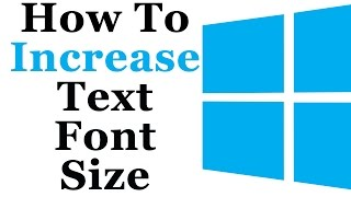 How To Increase or Decrease The Font Size in Microsoft Windows 7