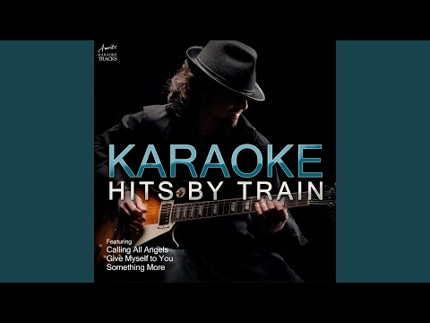 Give Myself to You (In the Style of Train) (Karaoke Version)