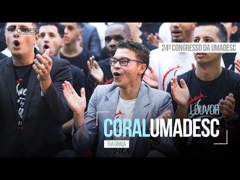 Tua Graça - Coral UMADESC 2018