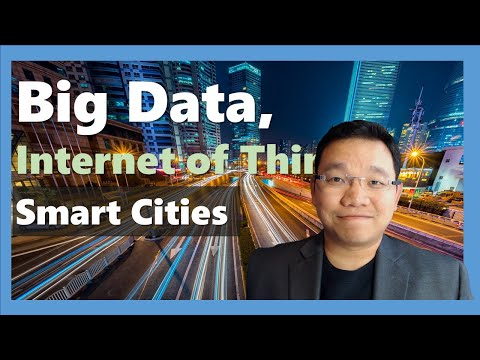 Smart Cities with Big Data and Internet of Things (IoT) [ AI Smart Cities Series]