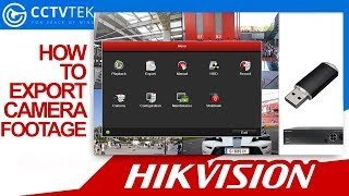 How to Export CCTV footage from your Hikvision DVR/NVR - CCTVTEK
