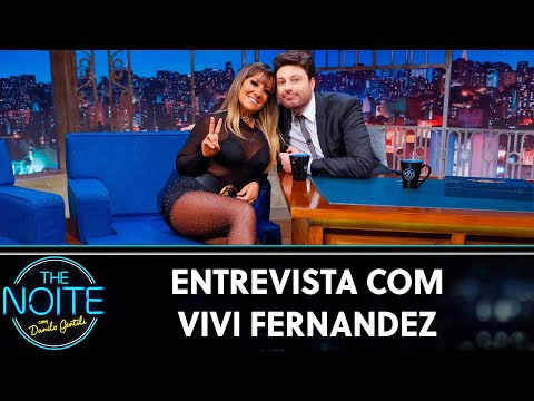 Entrevista com Vivi Fernandez  The Noite 110719