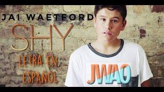 Jai Waetford - Shy [Traducida al español]