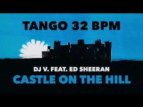 Tango | Ed Sheeran - Castle On The Hill (32 BPM)
