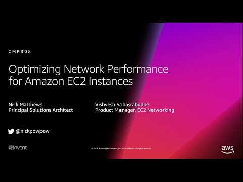AWS re:Invent 2018: [REPEAT 1] Optimizing Network Performance for Amazon EC2 Instances (CMP308-R1)