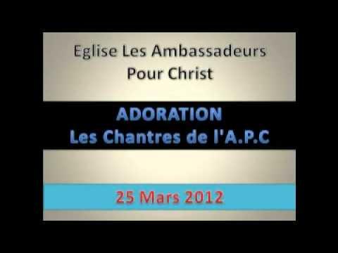 Chantres de l'A.P.C, Louange et Adoration - 25 Mars 2012