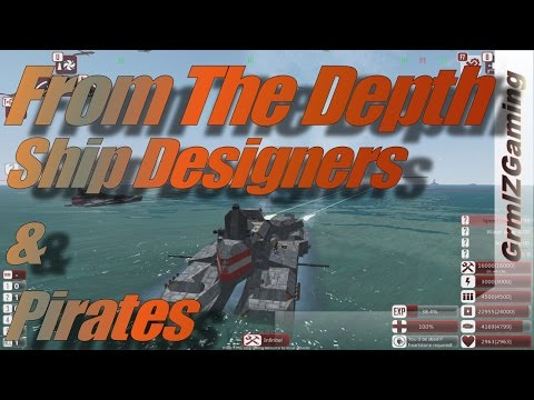From The Depth - Ship Design & Piracy