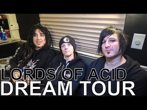 Lords of Acid - DREAM TOUR Ep. 608