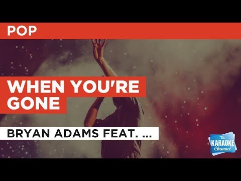 """When You're Gone in the Style of """"Bryan Adams feat. Melanie C"""" with lyrics (no lead vocal)"""