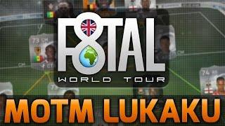 FIFA 15 - MOTM LUKAKU F8TAL!!! EPISODE 3!!! Fifa 15 F8tal World Tour