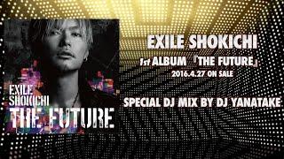 http://exile-shokichi.jp/discography/ 未来は、ここからはじまる。 「...