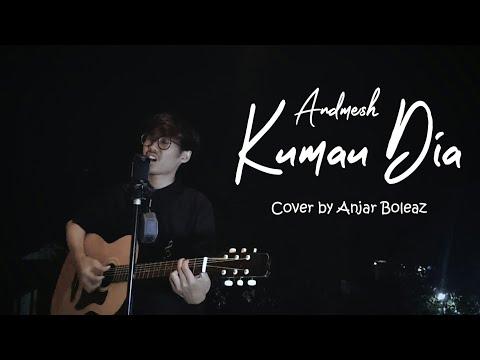 Kumau Dia - Andmesh (Lirik Video Cover By Anjar Boleaz)