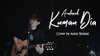 Download Lagu Kumau Dia - Andmesh (Lirik Video cover by Anjar Boleaz) mp3