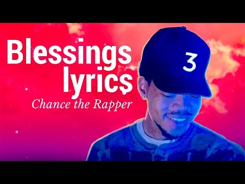 Chance the Rapper - Blessings (Lyrics) *Coloring Book*