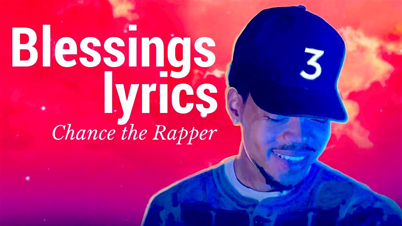Chance The Rapper Blessings Lyrics Coloring Book Youtube