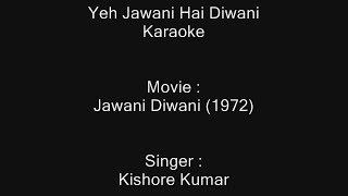 Yeh Jawani Hai Diwani - Karaoke - Jawani Diwani (1972) - Kishore Kumar