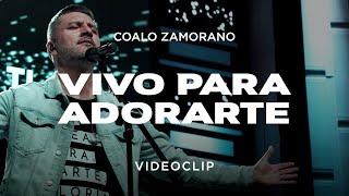 Coalo Zamorano - Vivo Para Adorarte (Vídeo Oficial)