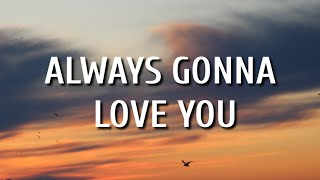 Play Always Gonna Love You