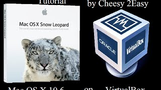 [Tutorial] Install Mac OS X 10.6 snow leopard on VirtualBox !!!