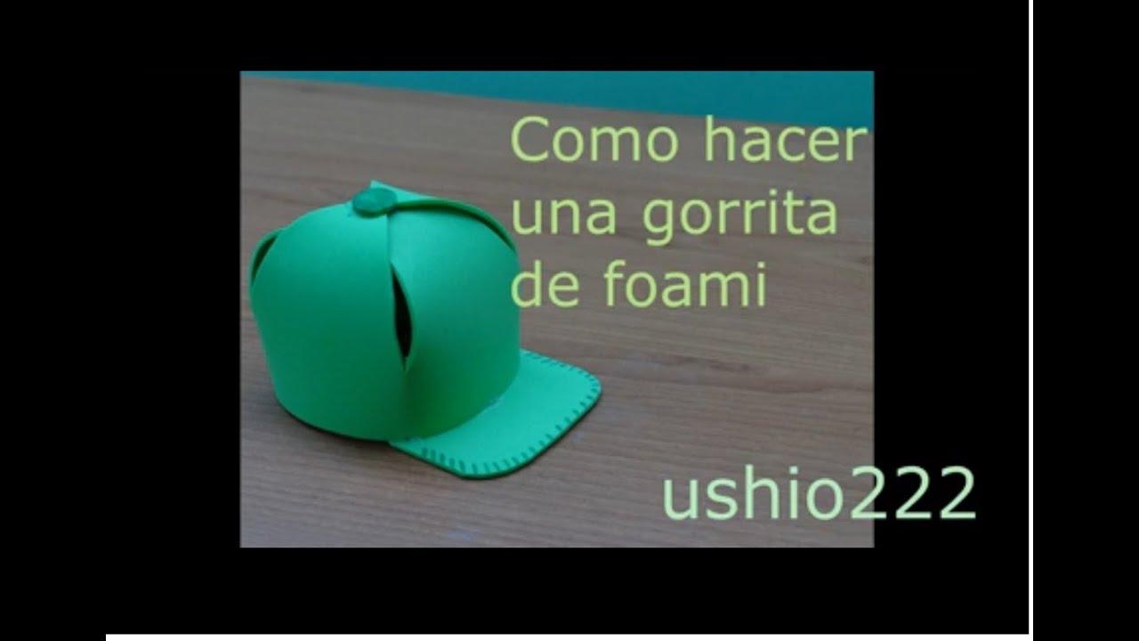 Manualidad  Gorrita de Foami - YouTube 85e5f2d2aa2