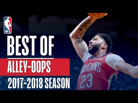 Best 24 Alley Oops of the 2018 NBA Season! Anthony Davis, Giannis Antetokounmpo and More!