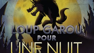 """Dans la Boîte de : """"Loup Garou pour une Nuit"""""""