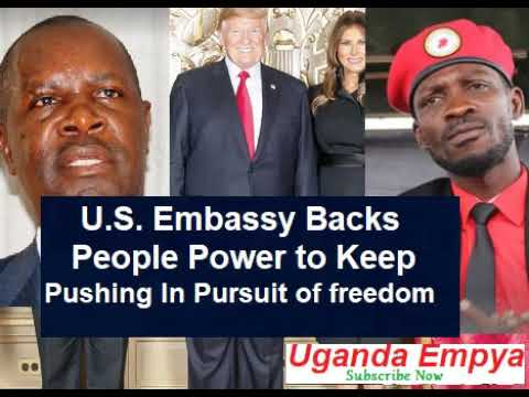 Us Embassy Backs Bobi Wine & People Power