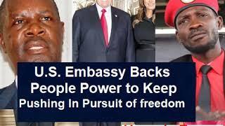 Us Embassy Backs Bobi Wine & People Power